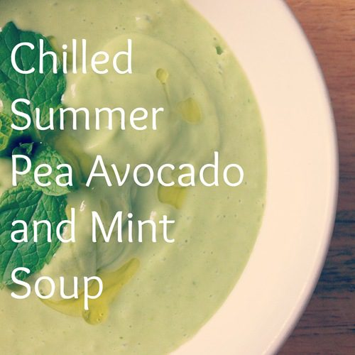 Recipe: Chilled Summer Pea, Avocado and Mint Soup with full and low fat options