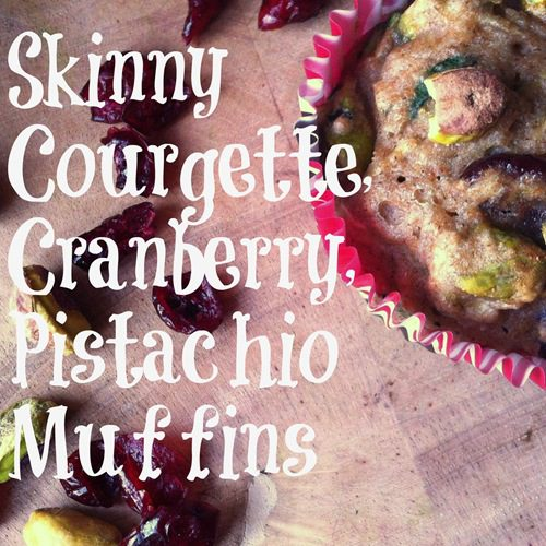 Recipe: 'Skinny' Courgette, Cranberry and Pistachio Muffins