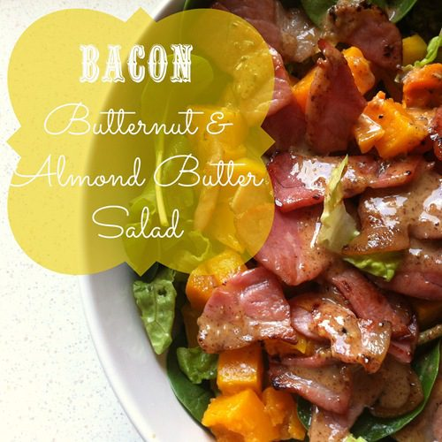 Recipe: Bacon, Butternut and Almond Butter Salad (with veggie alternative)