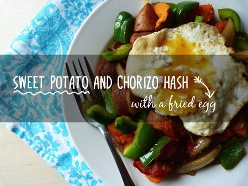 Recipe: Sweet Potato and Chorizo Hash (with a fried egg) + bonus Chickpea and Chorizo Stew!