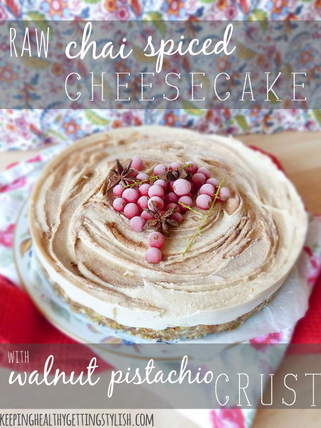 Recipe: Raw Chai Spiced Cheesecake with Walnut Pistachio Crust (vegan, GF)