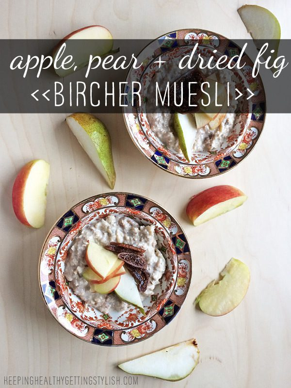 Recipe: Apple, Pear and Dried Fig Bircher Muesli