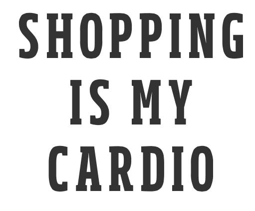 Shoppingismycardio