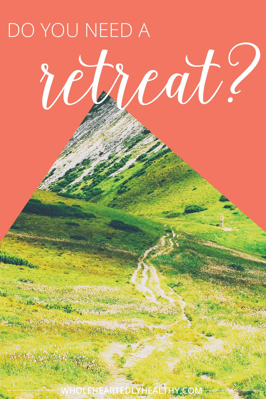 Do you need a retreat