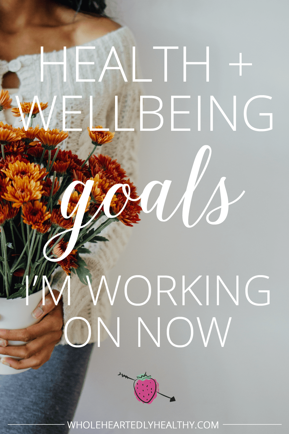 Health and wellbeing goals I m working on now