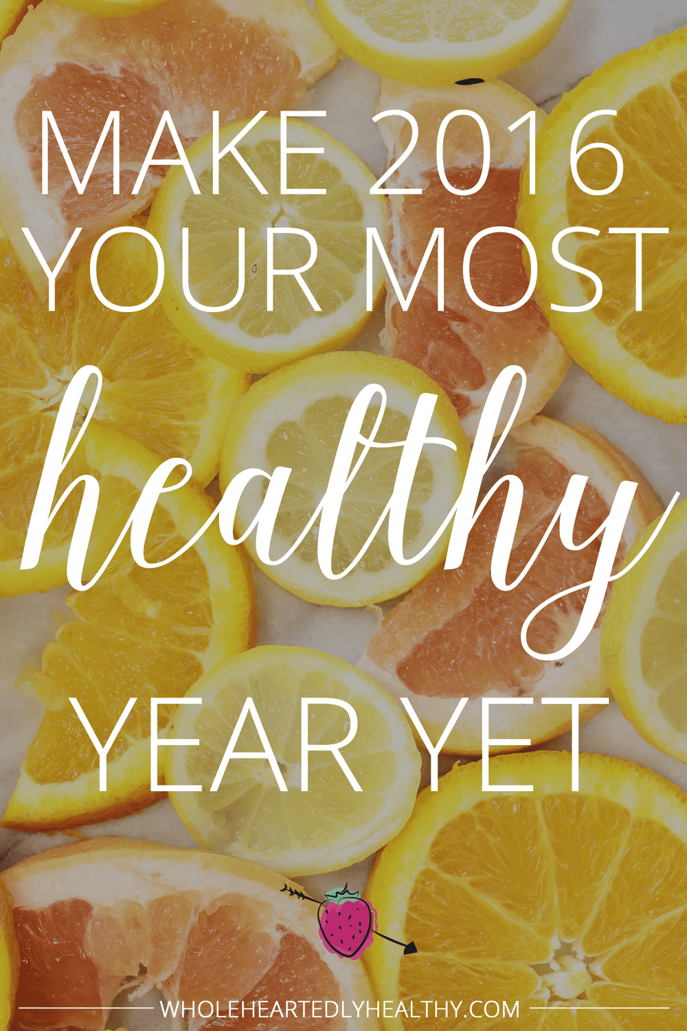 Make 2016 your most healthy year yet