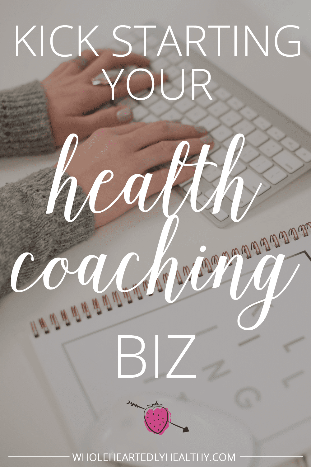 Kick starting your health coaching biz