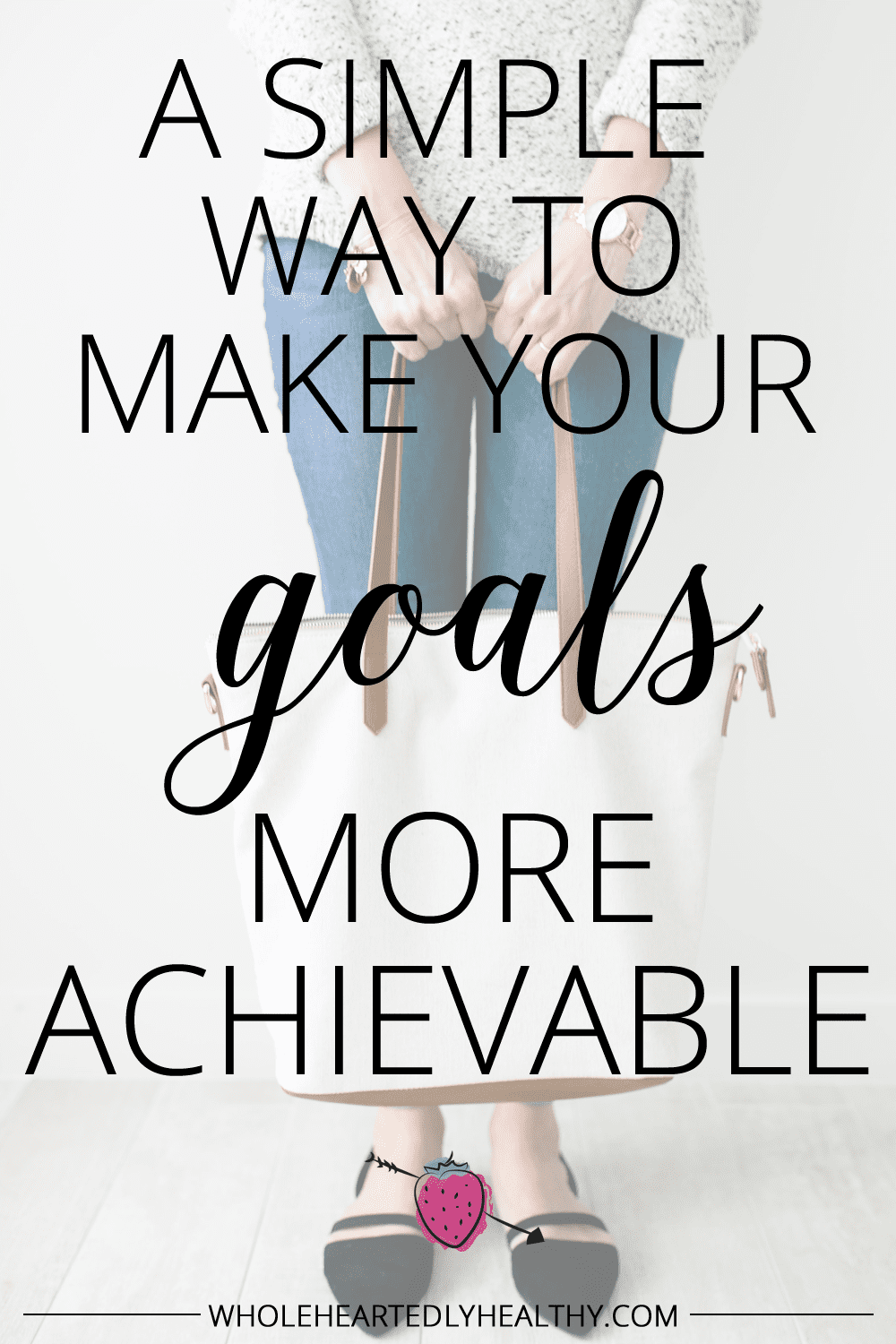 A simple way to make your goals more achievable