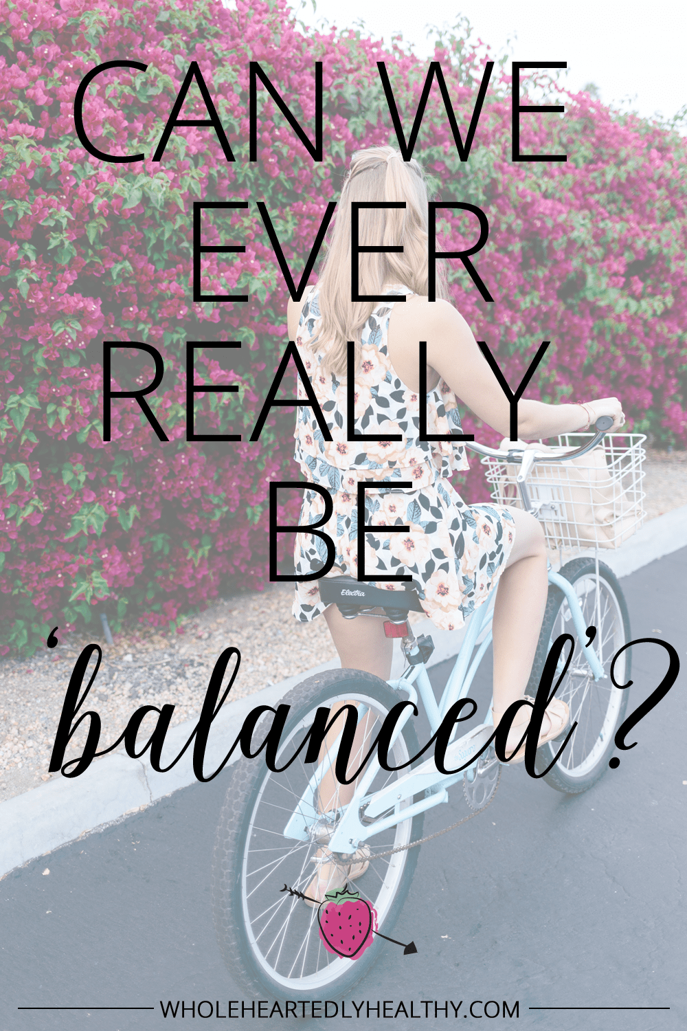 Can we ever really be balanced