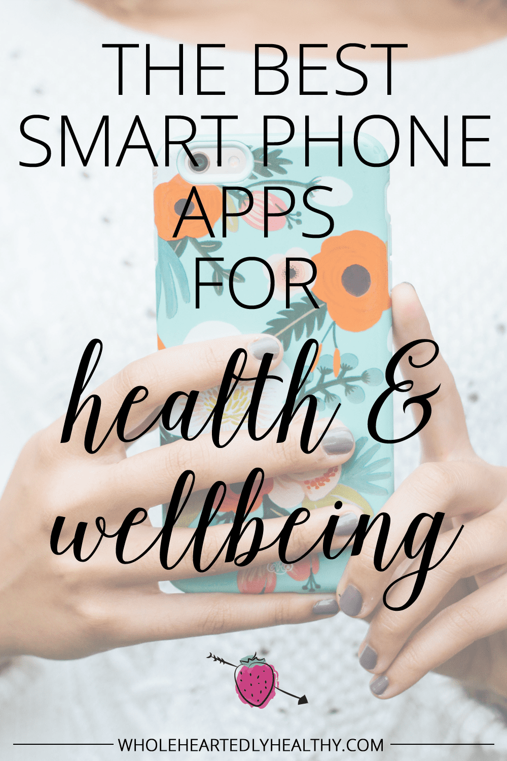 The best apps for health and wellbeing