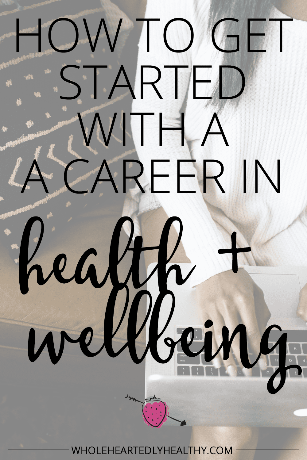 How to get started with a career in health and wellbeing