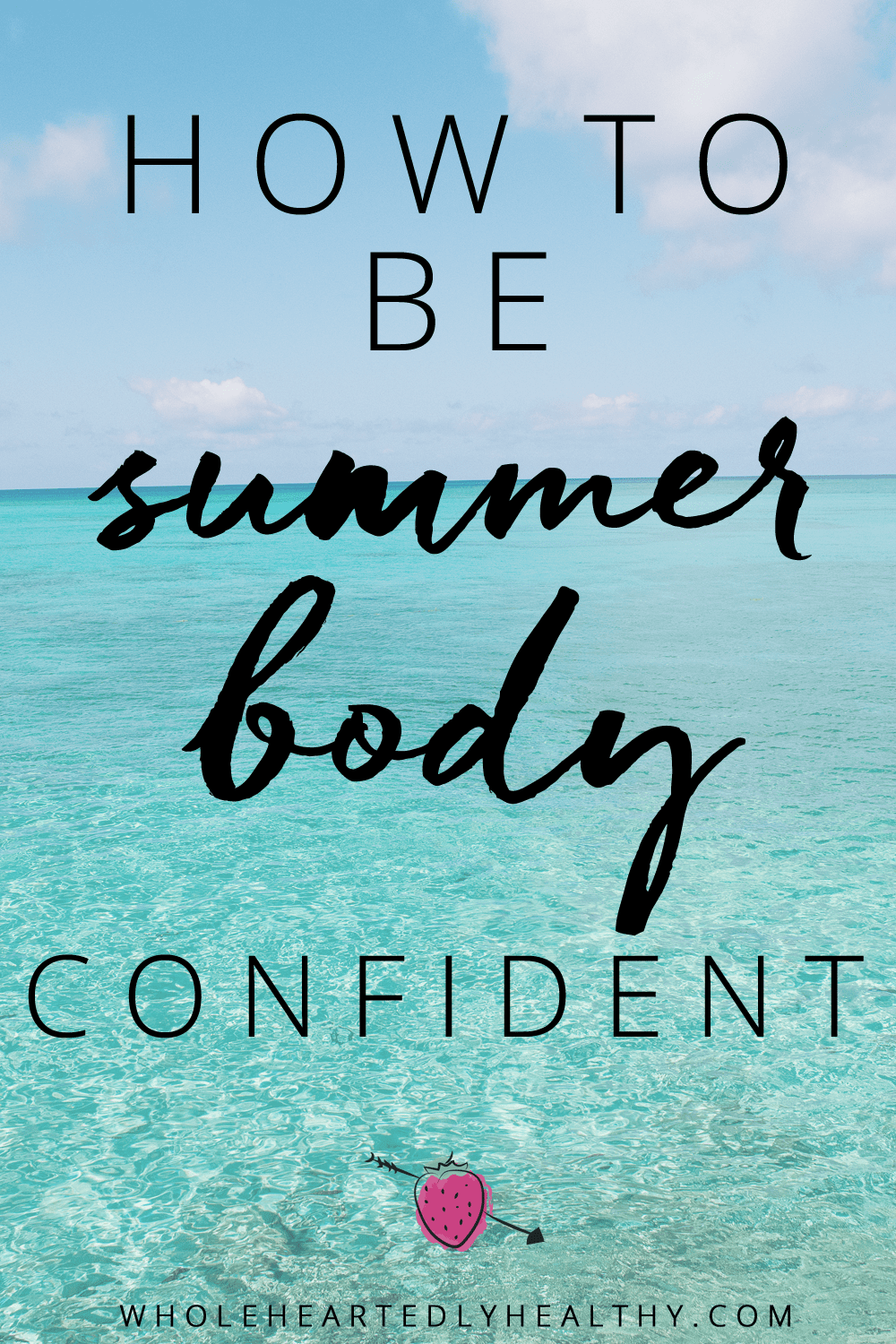 how to be summer body confident