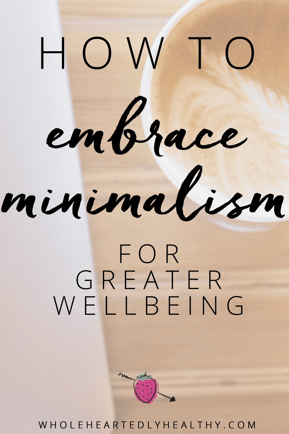 minimalism for wellbeing