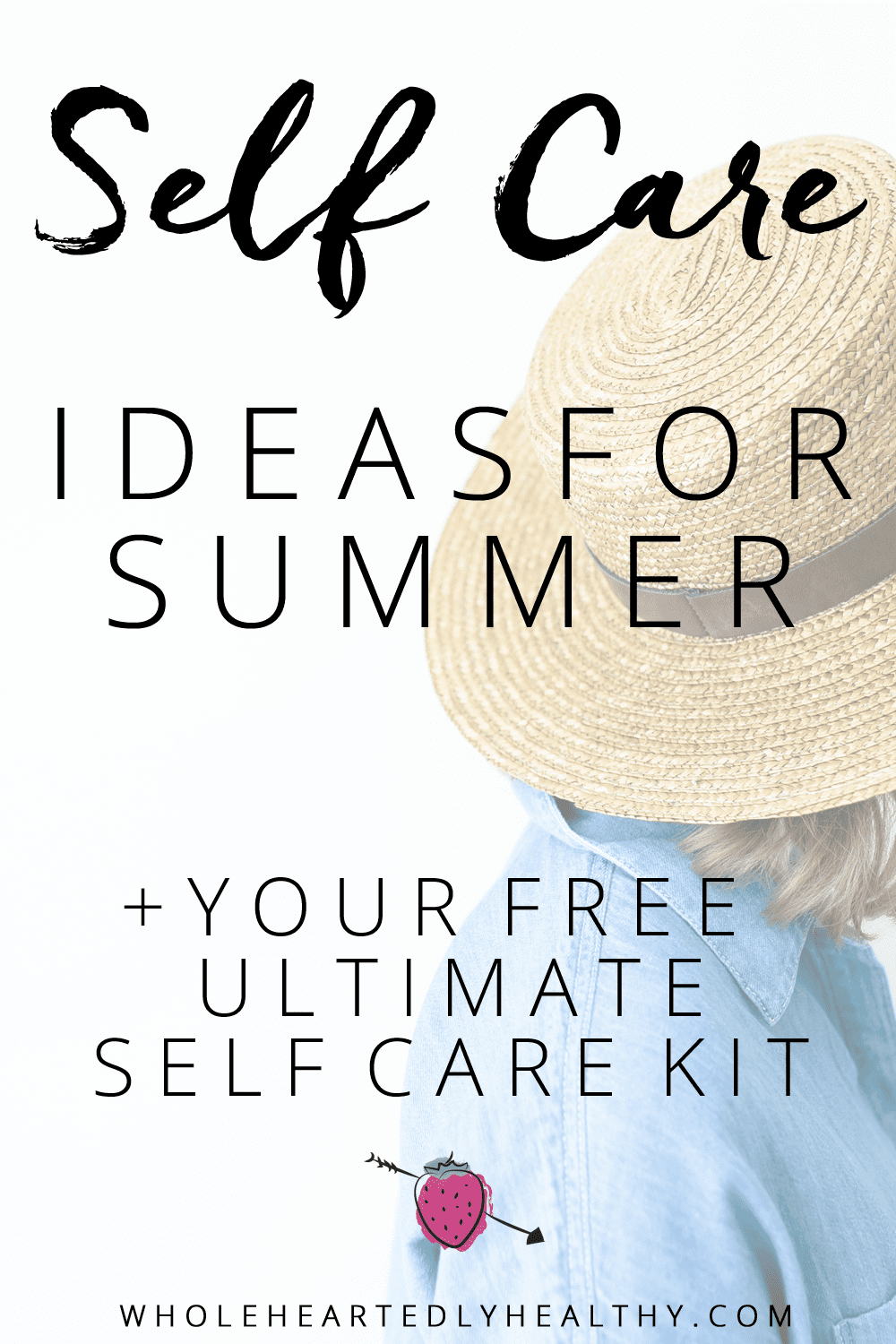 self care ideas for the summer - wholeheartedly healthy