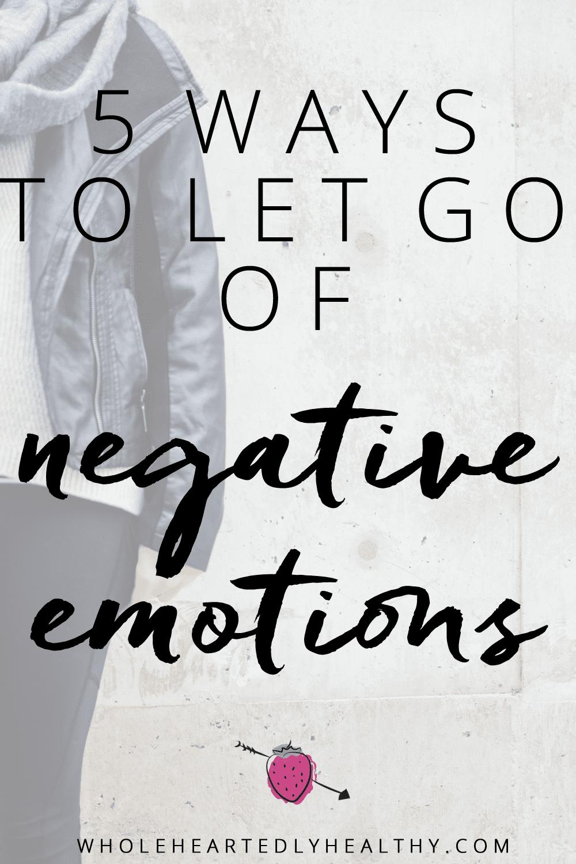 let go of negative emotions