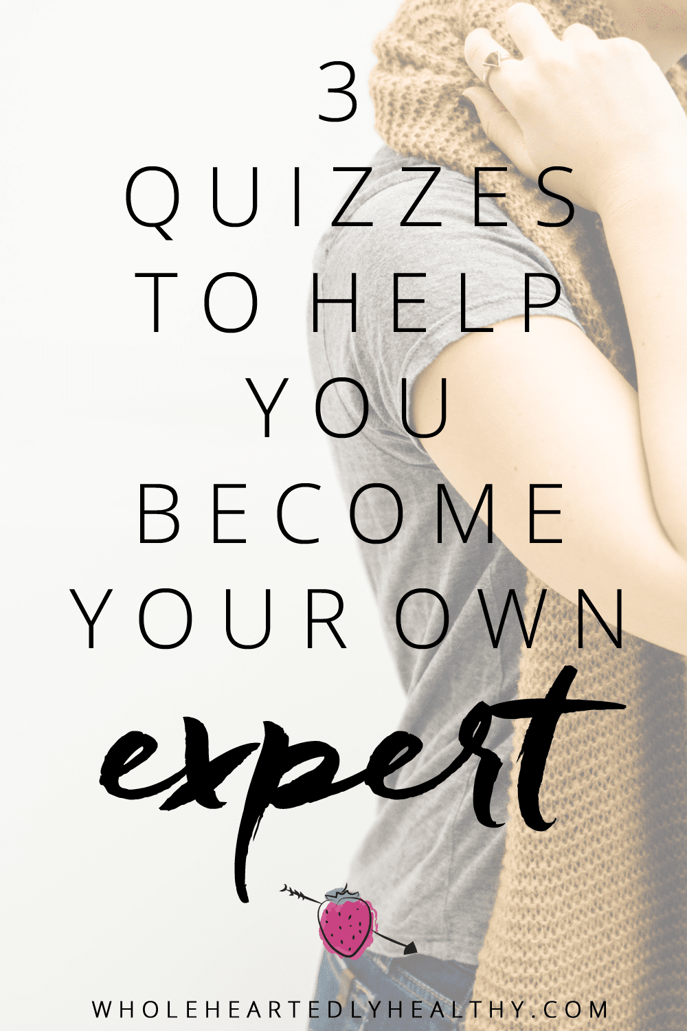 quizzes to help you become your own expert